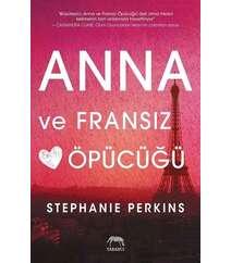 Stephanie Perkins - Anna ve Fransız Öpücüğü