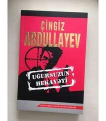 Çingiz Abdullayev – Uğursuzun hekayəti