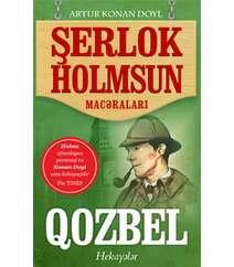 Artur Konan  Doyl – Qozbel (Şerlok Holmes)