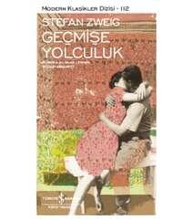 Stefan Zweig Geçmişe Yolculuk