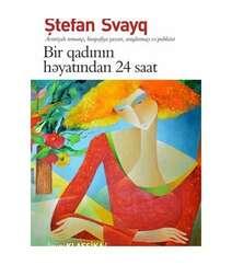 Stefan  Sveyq – Bir qadının həyatından 24 saat