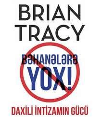 Brian Tracy – Bəhanələrə yox
