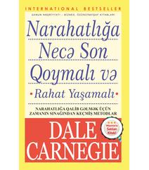 Dale Carnegie – Narahatlığa necə son qoymalı