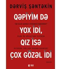 Dərviş Səntəkin – Qəpiyim də yox idi, qız isə çox gözəl idi
