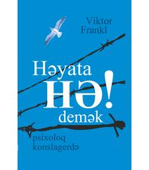 Viktor Frankl – Həyata hə demək