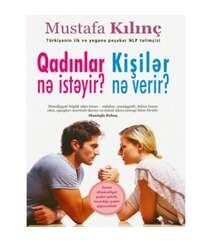 Mustafa Kılınç – Qadınlar nə istəyir? Kişilər nə verir?