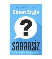 Sinan Ergin – Səbəbsiz