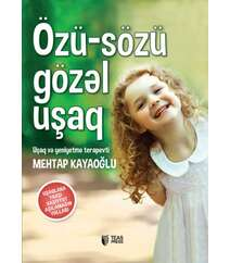 Mehtap Kayaoğlu – Özü-sözü gözəl uşaq