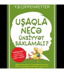 Y.B.Qippenreyter – Uşaqla necə ünsiyyət saxlamalı