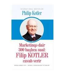 Flip Kotler – Marketinqə dair 300 başlıca sual