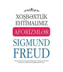 Ziqmund  Freyd – Aforizmlər (xoşbəxtlik ehtimalımız)