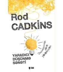 Rod Cadkins – Yaradıcı düşünmə sənəti