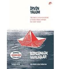 Irvin Yalom. Birgünlük varlıqlar