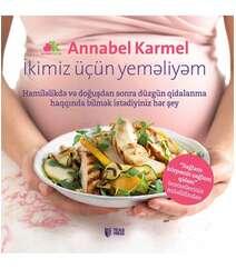 Annabel Karmel - İkimiz Üçün Yemeliyem