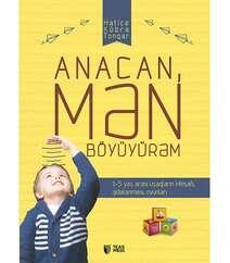 Anacan, Mən Böyüyürəm-Hatice Kübra Tonqar