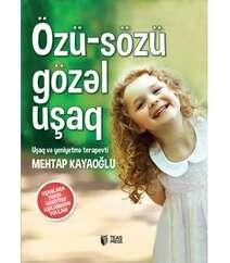 Mehtap Kayaoğlu-Özü-Sözü Gözəl Uşaq