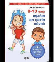 8-13 Yaş: Uşağın Ən Çətin Dövrü-Larisa Surkova
