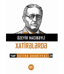 Üzeyir Hacıbəyli xatirələrdə