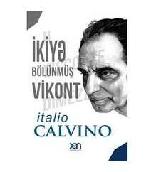 İtalo Calvino – ikiyə bölünmüş Vikont