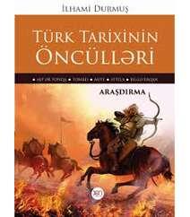 İlhami Durmuş – Türk tarixinin öncülləri (araşdırma)