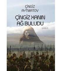 Çingiz Aytmatov – Çingiz xanın ağ buludu