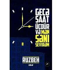 Ruzbeh – Gecə saat üçdür və mən səni sevirəm (şeirlər)