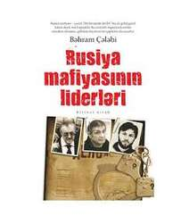 Bəhram Çələbi – Rusiya mafiyasının liderləri