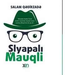 Salam Qədirzadə - Şlyapalı Mauqli (hekayələr)