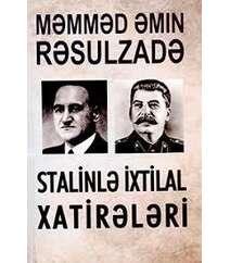 Məhəmməd Əmin Rəsulzadə - Bir türk milliyətçisinin Stalinlə ixtilal  xatirələri