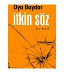 Oya Baydar – itkin söz