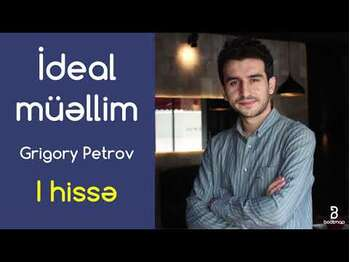 Qriqoriy Petrovİdeal Müəllim