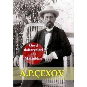A.P.Çexov - Qeyd dəftərçələri məktubları