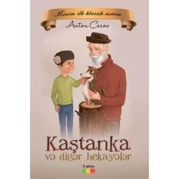 Anton Çexov - Kaştanka və digər hekayələr