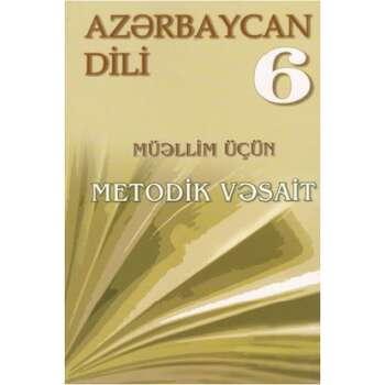 Azərbaycan dili 6 (müəllim üçün metodik vəsait)