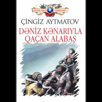 Çingiz Aytmatov - Dəniz kənariyla qaçan alabaş