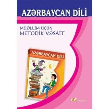 Rafiq İsmayılov - Azərbaycan dili 3 – cü sinif. Müəllim üçün metodik vəsait