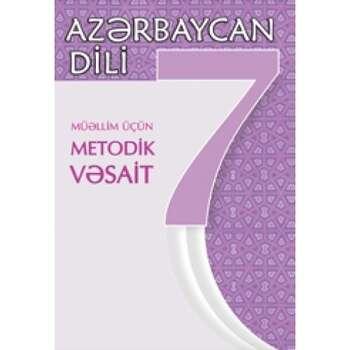 Rafiq İsmayılov - Azərbaycan dili 7 – ci sinif. Müəllim üçün metodik vəsait