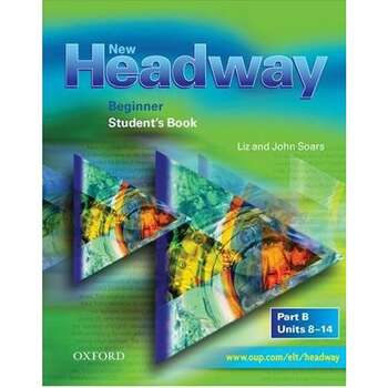 New Headway: Beginner: Student's Book