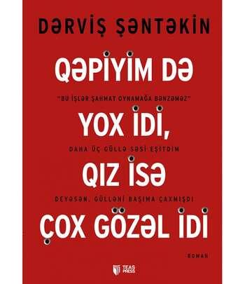 Qəpiyim Də Yox Idi, Qız Isə Çox Gözəl Idi-Dərviş Şəntəkin