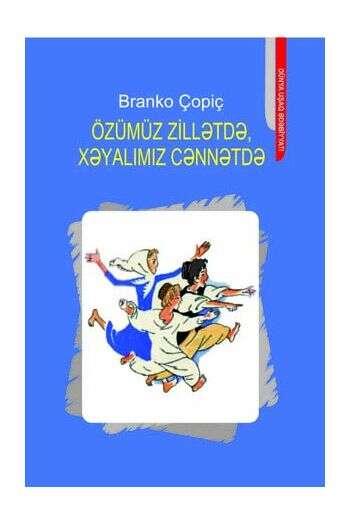Branko Çopiç – Özümüz zillətdə, xəyalımız cənnətdə
